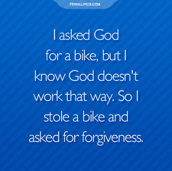 i asked god for a bike